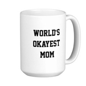 worlds_okayest_mom_coffee_mugs-r37f99269ad5d40e09400d7a083639124_x7jsg_8byvr_512
