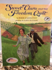Sweet Clara and the Freedom Quilt by Deborah Hopkinson
