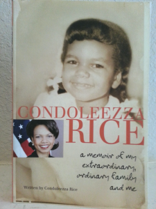 Condoleezza Rice, A Memoire of My Extraordinary, Ordinary Family and Me, by Condoleeza Rice